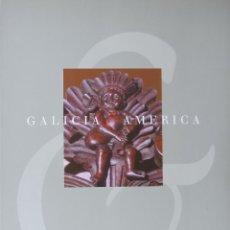 Libros de segunda mano: GALICIA E AMÉRICA. CINCO SÉCULOS DE HISTORIA. Lote 48912784