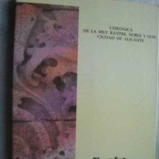Libros de segunda mano: CHRONICA DE LA MUY ILUSTRE Y LEAL CIUDAD DE ALICANTE, TOMO 2. BENDICHO, VICENTE. Lote 48987985