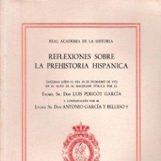 Libros de segunda mano: REFLEXIONES SOBRE LA PREHISTORIA HISPÁNICA (L. PERICOT) 1972, SIN USAR JAMÁS.. Lote 49489060