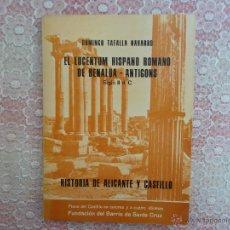 Libros de segunda mano: DOMINGO TAFALLA NAVARRO- EL LUCENTUM HISPANO ROMANO DE BENALUA - ANTIGONS - HISTORIA DE ALICANTE Y. Lote 49690061