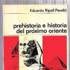 Libros de segunda mano: PREHISTORIA E HISTORIA DEL PRÓXIMO ORIENTE. NUEVA COLECCIÓN LABOR. Nº15. EDIT. LABOR. 1966. Lote 50045149