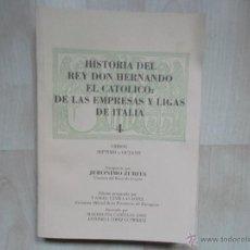 Libros de segunda mano: HISTORIA DEL REY DON HERNANDO EL CATOLICO DE LAS EMPRESAS Y LIGAS DE ITALIA - JERONIMO ZURITA. Lote 50088985