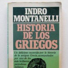 Libros de segunda mano: HISTORIA DE LOS GRIEGOS- INDRO MONTANELLI. Lote 50178218