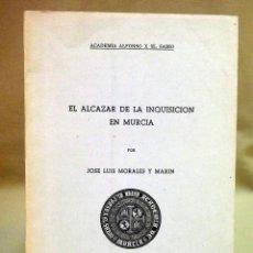 Libros de segunda mano: LIBRO, EL ALCAZAR DE LA INQUISICION EN MURCIA, MORALES Y MARIN, MURGETANA, ACADEMIA ALFONSO X, 1977. Lote 50323057