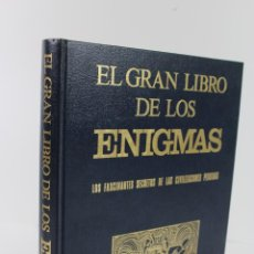 Libros de segunda mano: L-1969 EL GRAN LIBRO DE LOS ENIGMAS. LOS FASCINANTES SECRETOS DE LAS CIVILIZACIONES PERDIDAS. Lote 50347146