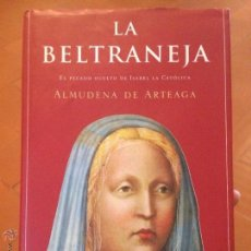 Libros de segunda mano: LIBRO LA BELTRANEJA EL PECADO OCULTO DE ISABEL LA CATOLICA POR ALMUDENA DE ARTEAGA. Lote 50368831