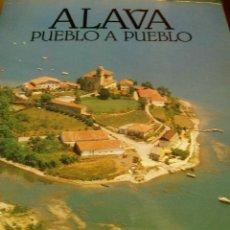 Libros de segunda mano: ALAVA PUEBLO A PUEBLO POR JOSE LUIS SAENZ DE UGARTE. Lote 50396208