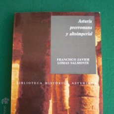 Libros de segunda mano: ASTURIA PRERROMANA Y ALTOIMPERIAL. F.J. LOMAS SALMONTE. ASTURES. ASTURIAS.. Lote 50408691