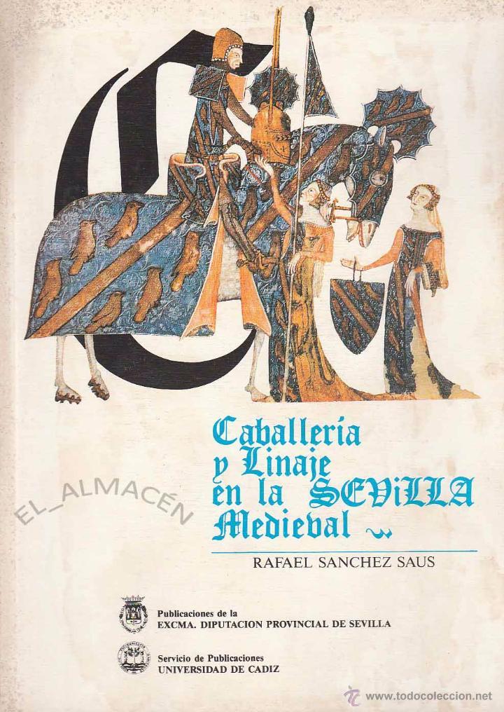 CABALLERÍA Y LINAJE EN LA SEVILLA MEDIEVAL (R. SÁNCHEZ SAUS) 1989, SIN USAR JAMÁS. (Libros de Segunda Mano - Historia Antigua)