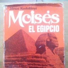 Libros de segunda mano: MOISÉS EL EGIPCIO / JÁNOS KODOLÁNY / 1968. Lote 50548947