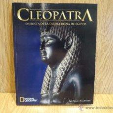 Libros de segunda mano: CLEOPATRA. EN BUSCA DE LA ÚLTIMA REINA DE EGIPTO. NATIONAL GEOGRAPHIC - 2011. NUEVO. Lote 50653217