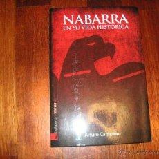 Libros de segunda mano: NABARRA EN SU VIDA HISTORICA, ARTURO CAMPION. ED TXALAPARTA. Lote 50683550
