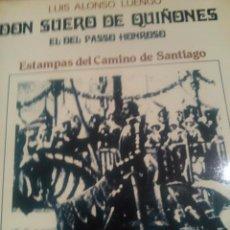 Libros de segunda mano: DON SUERO DE QUIÑONES. EL DEL PASSO HONROSO. ESTAMPAS DEL CAMINO DEL SANTIAGO (LEÓN, 1982). Lote 50718437