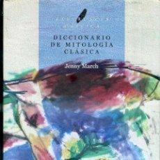 Libros de segunda mano: MARCH : DICCIONARIO DE MITOLOGÍA CLÁSICA (CRÍTICA, 2002). Lote 50722338