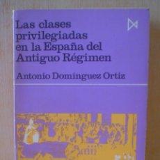 Libros de segunda mano: LAS CLASES PRIVILEGIADAS EN LA ESPAÑA DEL ANTIGUO REGIMEN. Lote 50818250