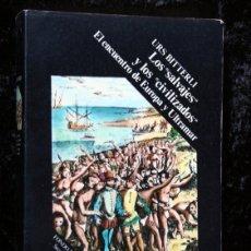Libros de segunda mano: LOS SALVAJES Y LOS CIVILIZADOS ENCUENTRO DE EUROPA Y ULTRAMAR -ILUSTRADO. Lote 50946319