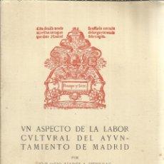 Libros de segunda mano: LABOR CUALTURA DEL AYUNTAMIENTO DE MADRID. EULOGIO VARELA HERVIAS. MADRID. 1949. Lote 50957373
