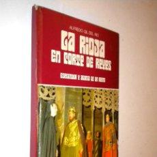 Libros de segunda mano - la rioja en corte de reyes esplendor y agonia de un reino / alfredo gil del rio - 51126480