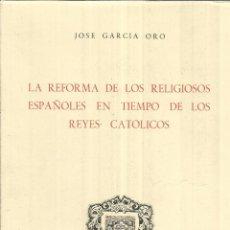 Libros de segunda mano: LA REFORMA DE LOS RELIGIOSOS ESPAÑOLES EN TIEMPOS CATÓLICOS.IN. ISABEL LA CATÓLICA.VALLADOLID.1969. Lote 51220809