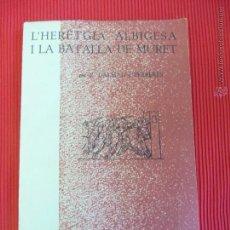 Libros de segunda mano: L'HERETGIA ALBIGESA I LA BATALLA DE MURET - R. DALMAU I FERRERES. Lote 169787852