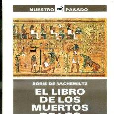 Libros de segunda mano: RACHELWILTZ : EL LIBRO DE LOS MUERTOS DE LOS ANTIGUOS EGIPCIOS (DESTINO, 1999). Lote 51368721