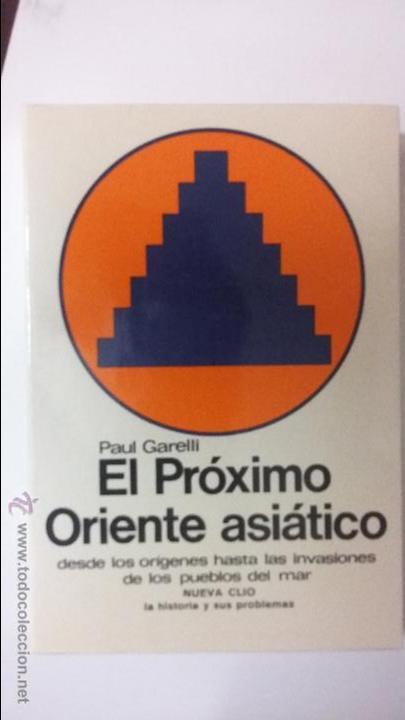 EL PROXIMO ORIENTE ASIATICO. COLECCION NUEVA CLIO (Libros de Segunda Mano - Historia Antigua)