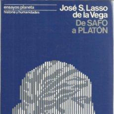 Libros de segunda mano: DE SAFO A PLATÓN. JOSÉ S. LASSO DE LA VEGA. EDITORIAL PLANETA. BARCELONA. 1976. Lote 51417165