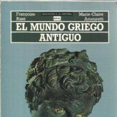 Libros de segunda mano: EL MUNDO GRIEGO ANTIGUO. FRANCOISE RUZÉ. AKAL. MADRID. 1978. Lote 51417645