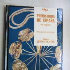 Libros de segunda mano: PREHISTORIA DE ESPAÑA LOS ORÍGENES MARIA LUISA RUIZ-GALVEZ. Lote 51480033