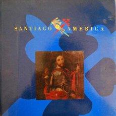 Libros de segunda mano: SANTIAGO Y AMÉRICA. MOSTEIRO DE SAN MARTIÑO PINARIO. SANTIAGO DE COMPOSTELA. Lote 51501062