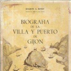 Libros de segunda mano: BIOGRAFÍA DE LA VILLA Y PUERTO DE GIJÓN. JOAQUÍN A. BONET. DEDICADO POR AUTOR. GIJÓN. 1967. Lote 51592031