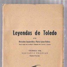 Libros de segunda mano: LEYENDAS DE TOLEDO. MERCEDES CAUDEVILLA Y Mª LUISA VALLEJO. CUENCA. IMPRENTA FALANGE. 1955. Lote 104402276