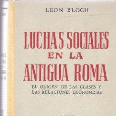 Libros de segunda mano - LUCHAS SOCIALES EN LA ANTIGUA ROMA - LEON BLOCH - EDITORIAL CLARIDAD - BUENOS AIRES, 1965. - 51738829