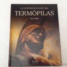 Libros de segunda mano: LIBRO LA LEYENDA DE LOS 300, TERMOPILAS. Lote 52008727