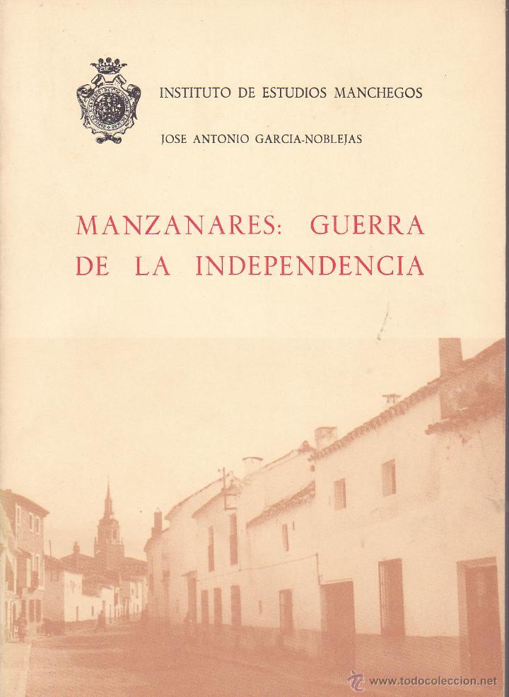 LIBRO HISTORIA INDEPENDENCIA MANZANARES CIUDAD REAL (Libros de Segunda Mano - Historia Antigua)