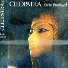 Libros de segunda mano: BRADFORD : CLEOPATRA (NOGUER, 1974) GRAN FORMATO, MUY ILUSTRADO. Lote 52310427