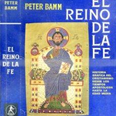 Libros de segunda mano: BAMM : EL REINO DE LA FE (LABOR, 1960) HISTORIA GRÁFICA DEL CRISTIANISMO HASTA LA EDAD MEDIA. Lote 52310526