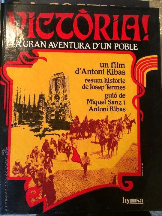 ANTIGUO LIBRO VICÒRIA LA GRAN AVENTURA DE UN POBLE UN FILM D'ANTONI RÍBAS, AÑOS 80 (Libros de Segunda Mano - Historia Antigua)