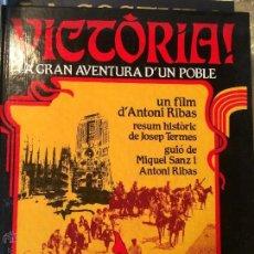 Libros de segunda mano: ANTIGUO LIBRO VICÒRIA LA GRAN AVENTURA DE UN POBLE UN FILM D'ANTONI RÍBAS, AÑOS 80 . Lote 52315683