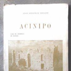 Libros de segunda mano: ACINIPO. GRANDEZ DESTRUCCIÓN PIEDRAS ABANDONO SOLEDAD. JUAN GONZÁLEZ 1967 MÁLAGA BUEN ESTADO V FOTOS. Lote 52414568