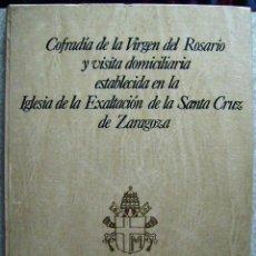Libros de segunda mano: COFRADIA DE LA VIRGEN DEL ROSARIO DE ZARAGOZA...A JUAN PABLO II...ARAGON...UNICO. Lote 52707819