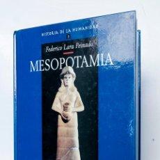 Libros de segunda mano: HISTORIA DE LA HUMANIDAD- MESOPOTAMIA - FEDERICO LARA PEINADO. Lote 52708840