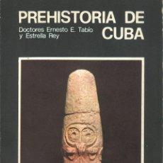Libros de segunda mano: PREHISTORIA DE CUBA. Lote 52714676