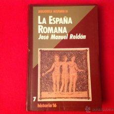 Libros de segunda mano: LA ESPAÑA ROMANA, JOSÉ MANUEL ROLDÁN, N. 7, HISTORIA 16, 217 PÁGINAS, ENCUADERNADO EN PASTA SEMIDURA. Lote 52748620