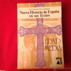 Libros de segunda mano: NUEVA HISTORIA DE ESPAÑA EN SUS TEXTOS, EDAD MEDIA, DE J.A. GARCÍA DE CORTÁZAR, EDIT. PICOSACR. Lote 52749193