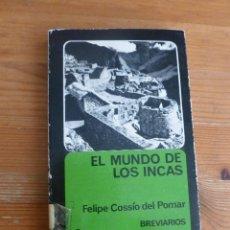 Libros de segunda mano: EL MUNDO DE LOS INCAS. FELIPE COSSIO DEL POMAR. FONDO CULTURA ECONOMICA.1978 208 PAG. Lote 52763486