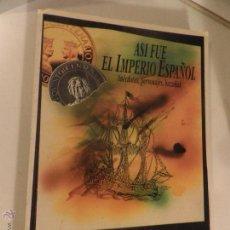 Libros de segunda mano: ASI FUE EL IMPERIO ESPAÑOL. ANÉCDOTAS, PERSONAJES, HAZAÑAS - DE MENA, JOSÉ MARÍA. Lote 52849312