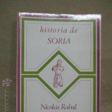 Libros de segunda mano: HISTORIA DE SORIA - NICOLÁS RABAL - MACONDO EDICIONES, MADRID 1980. Lote 53158209