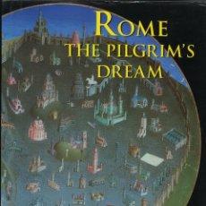 Libros de segunda mano: ROME THE PILGRIM´S DREAM. Lote 53497755