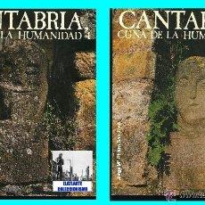 Libros de segunda mano: CANTABRIA - CUNA DE LA HUMANIDAD JORGE MARÍA RIVERO SAN JOSÉ - EDICIONES DE CÁMARA - MUY ILUSTRADOS. Lote 94089537